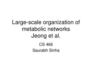 Large-scale organization of metabolic networks Jeong et al.
