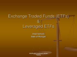 Exchange Traded Funds (ETFs) &  Leveraged ETFs