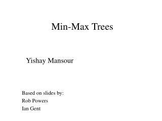 Min-Max Trees