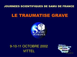 LE TRAUMATISE GRAVE
