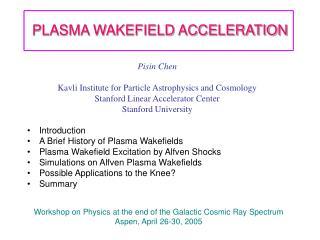 PLASMA WAKEFIELD ACCELERATION