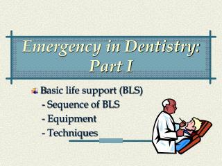 Emergency in Dentistry: Part I