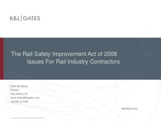 The Rail Safety Improvement Act of 2008  	Issues For Rail Industry Contractors