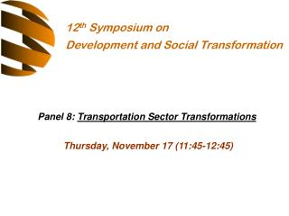 Panel 8:  Transportation Sector Transformations Thursday, November 17 (11:45-12:45)