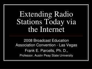 Extending Radio Stations Today via the Internet