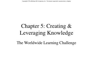 Chapter 5: Creating & Leveraging Knowledge