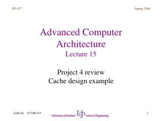 Advanced Computer Architecture Lecture 15