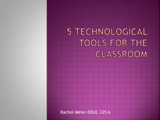 5 Technological Tools for the Classroom