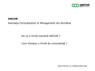De ce o firm? membr? AMCOR ?