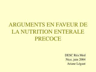 ARGUMENTS EN FAVEUR DE LA NUTRITION ENTERALE PRECOCE