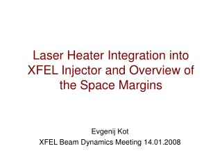 Laser Heater Integration into XFEL Injector and Overview of the Space Margins