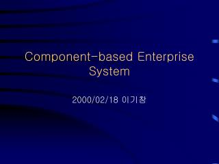 Component-based Enterprise System