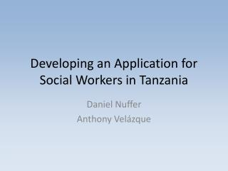 Developing an Application for Social Workers in Tanzania