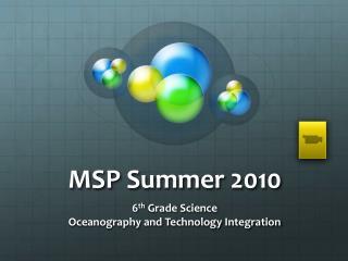 MSP Summer 2010