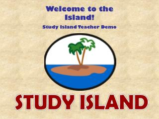 Welcome to the Island! Study Island Teacher Demo