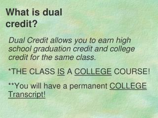What is dual credit?