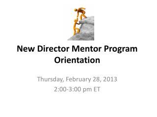 New Director Mentor Program Orientation