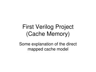 First Verilog Project  (Cache Memory)
