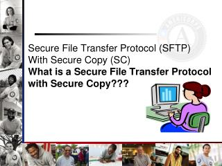 Secure File Transfer Protocol SFTP With Secure Copy SC What is a Secure File Transfer Protocol with Secure Copy