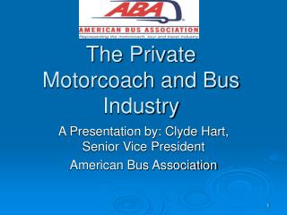 The Private Motorcoach and Bus Industry