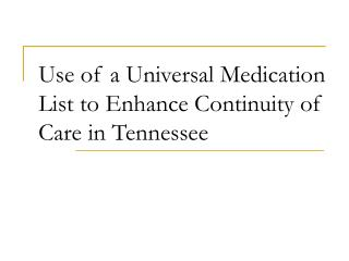 Use of a Universal Medication List to Enhance Continuity of Care in Tennessee