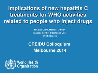 Implications of new hepatitis C treatments for WHO activities related to people who inject drugs