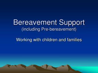 Bereavement Support including Pre-bereavement