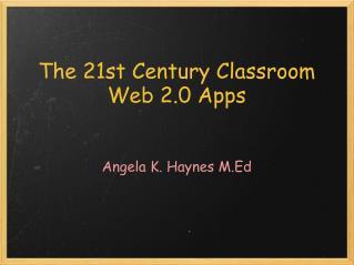 The 21st Century Classroom Web 2.0 Apps