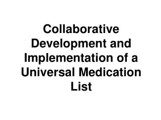 Collaborative Development and Implementation of a Universal Medication List
