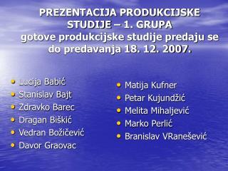 Lucija Babić Stanislav Bajt Zdravko Barec Dragan Biškić Vedran Božičević Davor Graovac