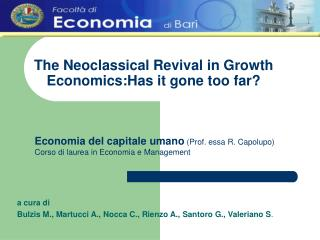 The Neoclassical Revival in Growth Economics:Has it gone too far?