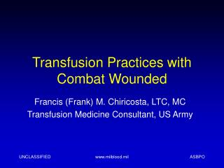 Transfusion Practices with Combat Wounded