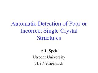 Automatic Detection of Poor or Incorrect Single Crystal Structures