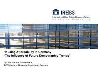 Housing Affordability in Germany �The Influence of Future Demographic Trends�