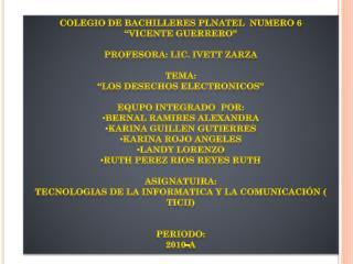 "COLEGIO DE BACHILLERES PLNATEL  NUMERO 6 ""VICENTE GUERRERO"" PROFESORA: LIC. IVETT ZARZA TEMA:"