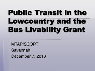 Public Transit in the Lowcountry and the Bus Livability Grant