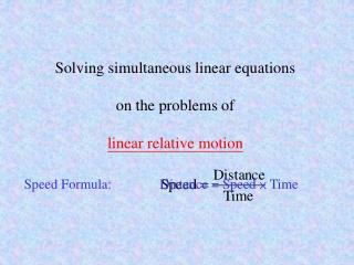 Solving simultaneous linear equations on the problems of linear relative motion