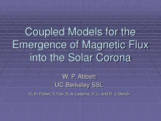 Coupled Models for the Emergence of Magnetic Flux into the Solar Corona