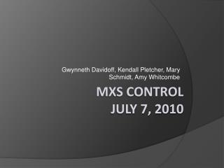 MXS control july  7, 2010