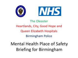Mental Health Place of Safety  Briefing for Birmingham