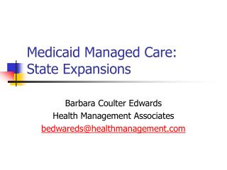 Medicaid Managed Care:  State Expansions