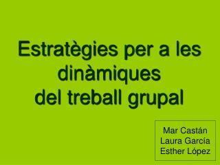Estratègies per a les dinàmiques  del treball grupal