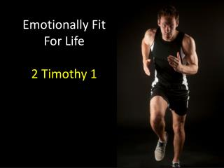 Emotionally Fit For Life 2 Timothy 1