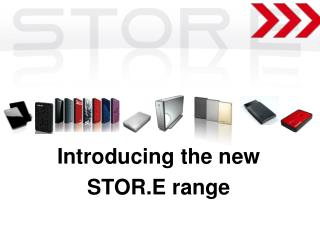 Introducing the new  STOR.E range