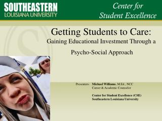 Getting Students to Care:  Gaining Educational Investment Through a  Psycho-Social Approach