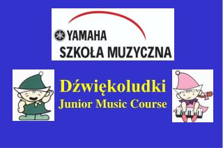D?wi?koludki Junior Music Course