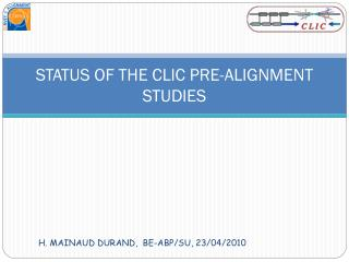 STATUS OF THE CLIC PRE-ALIGNMENT STUDIES