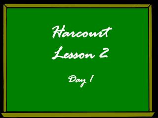 Harcourt Lesson 2