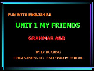 FUN WITH ENGLISH 8A UNIT 1 MY FRIENDS
