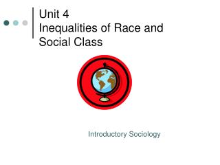 Unit 4   Inequalities of Race and  Social Class